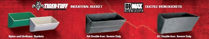 Tiger Tuff Maximum Duty Industrial Bucket and Di-Max Ductile Iron Buckets for severe duty